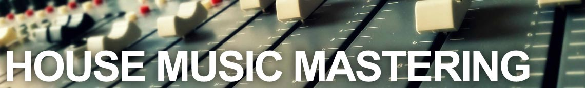 House Music Mastering Services